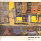 THE JAZZ PASSENGERS Broken Night, Red Light [Roy Nathanson, Curtis Fowlkes, and the Jazz Passengers] album cover
